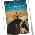 Mutterland - In der Hitze Afrikas
