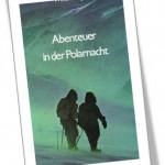 Abenteuer in der Polarnacht