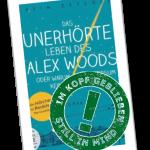 Das unerhörte Lebend es Alex Woods _stempeln