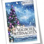 Magische Weihnachten: Kurzgeschichten