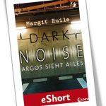 Dark Noise - Argos sieht alles