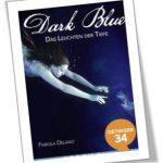 Dark Blue. Das Leuchten der Tiefe