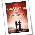 Radioactive - Die Verstossenen