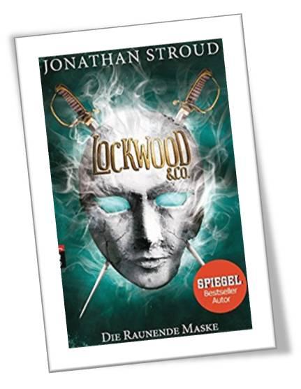 Lockwood & Co. Die raunende Maske