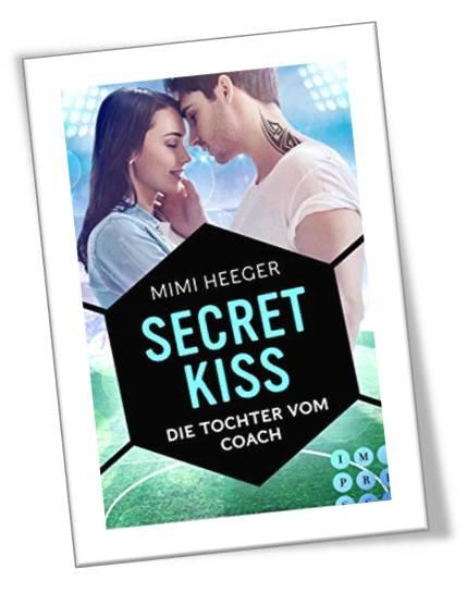 Secret Kiss. Die Tochter vom Coach