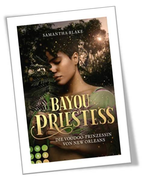 Bayou Priestess - Die Vodoo-Prinzessin von New Orleans