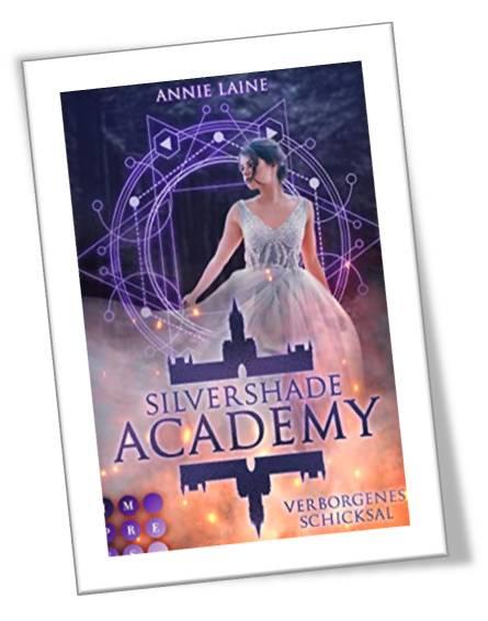 Silvershade Academy 1: Verborgenes Schicksal